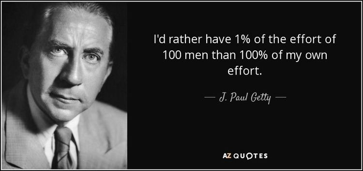 J. Paul Getty TOP 25 QUOTES BY J PAUL GETTY of 58 AZ Quotes
