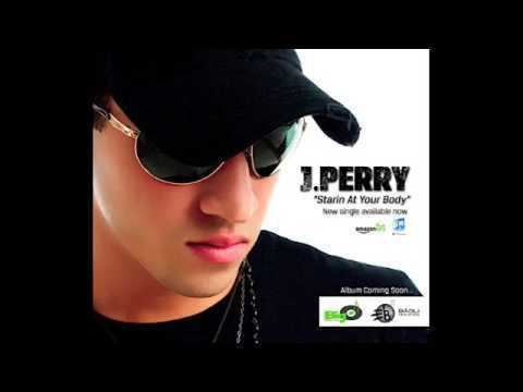 J. Perry STARIN AT YOUR BODY JPERRY FEAT OLIVIER MARTELLY BIG