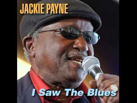 Jackie Payne Jackie Payne I Saw The Blues YouTube
