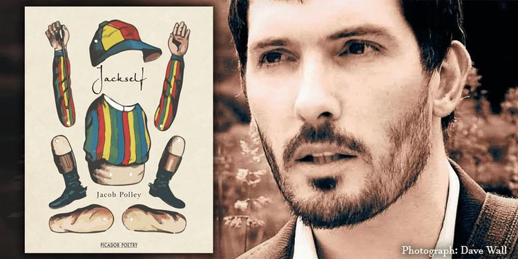Jacob Polley Jacob Polleys Jackself wins 2016 TS Eliot prize