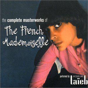 Jacqueline Taïeb Jacqueline Taieb Complete Masterworks of French Mademoiselle