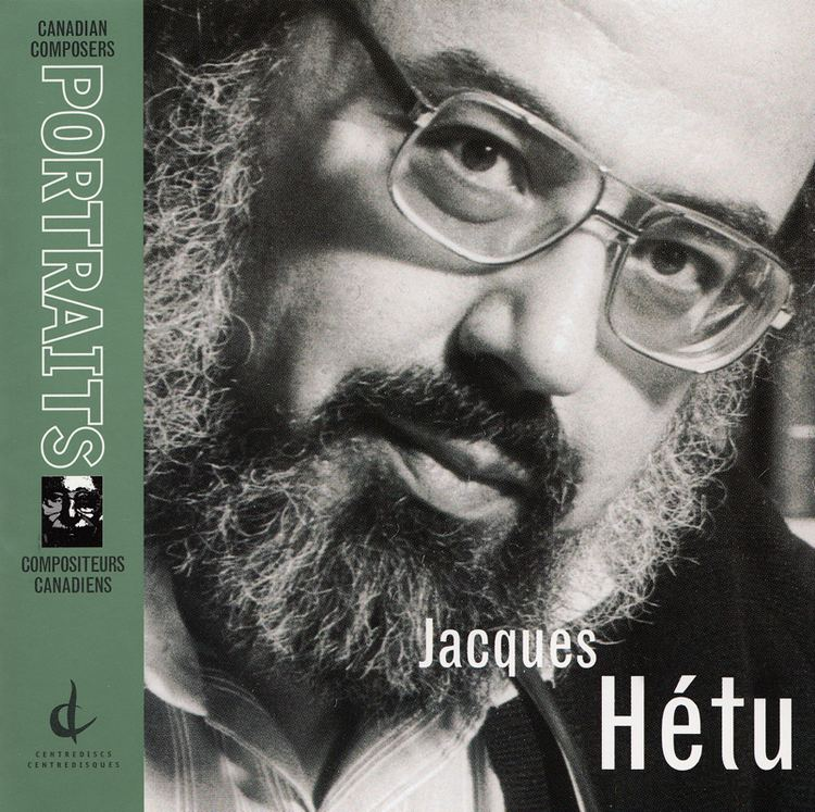 Jacques Hétu Canadian Composers Portraits Jacques Htu Canadian Music Centre