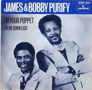 James & Bobby Purify James amp Bobby Purify I39m Your Puppet Vinyl at Discogs