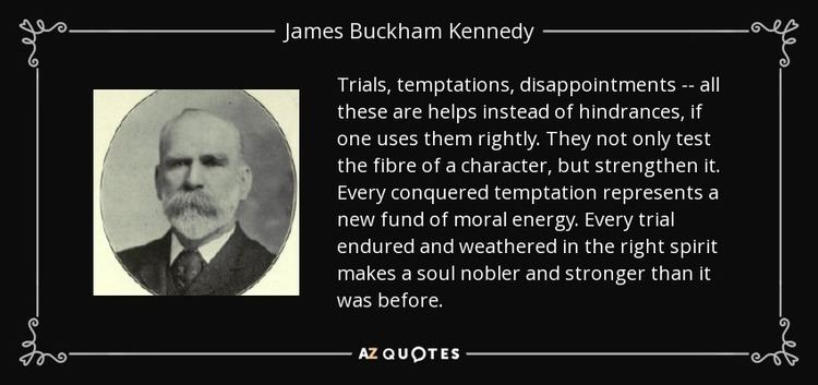 James Buckham Kennedy QUOTES BY JAMES BUCKHAM KENNEDY AZ Quotes