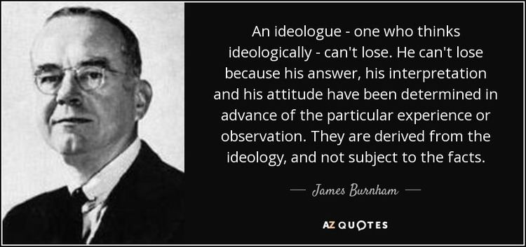James Burnham TOP 7 QUOTES BY JAMES BURNHAM AZ Quotes