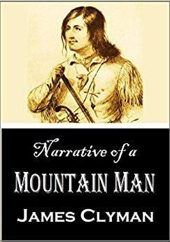James Clyman Amazoncom Narrative of a Mountain Man James Clymans Description