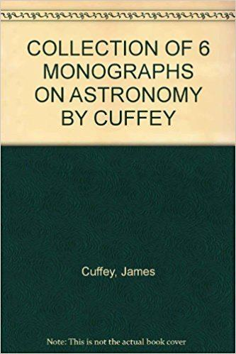 James Cuffey COLLECTION OF 6 MONOGRAPHS ON ASTRONOMY BY CUFFEY James Cuffey