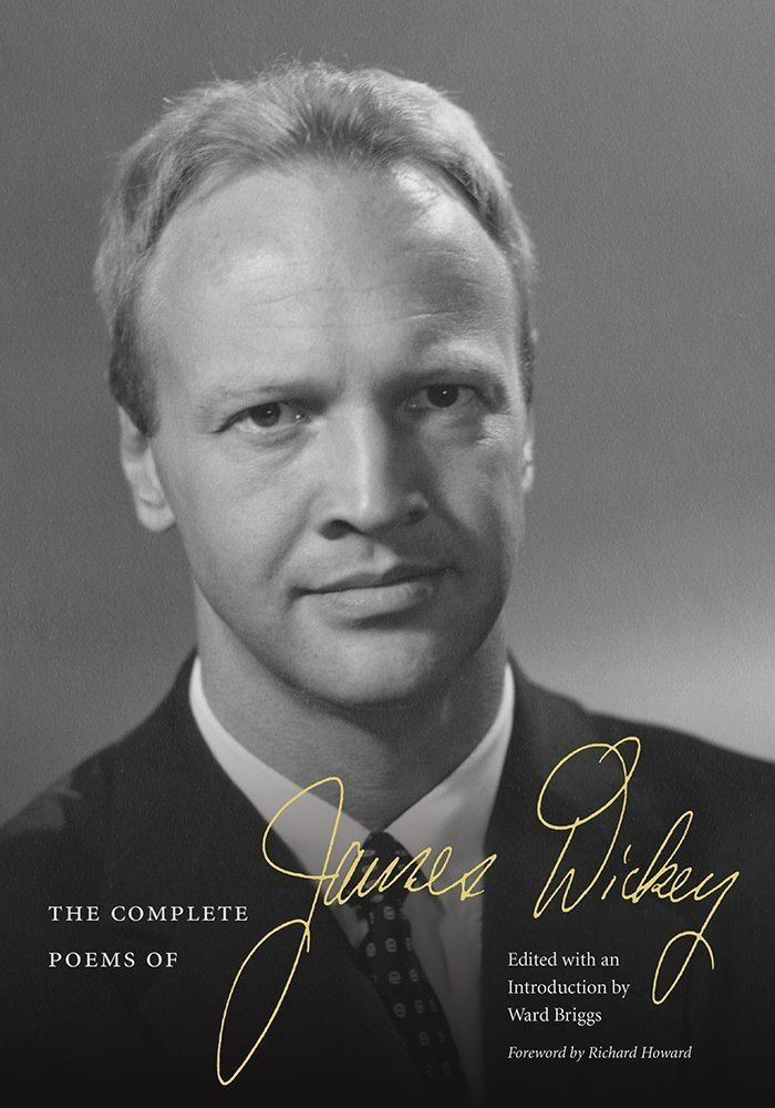 James Dickey The Complete Poems of James Dickey James Dickey Ward Briggs
