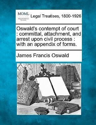 James Francis Oswald Oswalds Contempt of Court James Francis Oswald 9781240134557