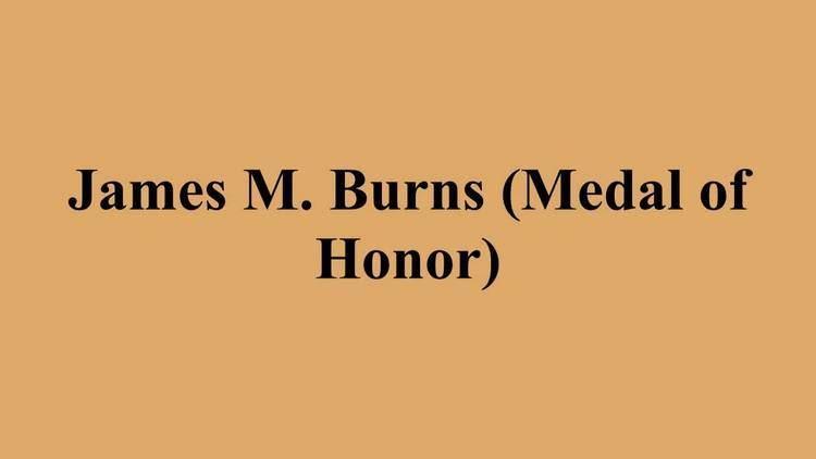 James M. Burns (Medal of Honor) James M Burns Medal of Honor YouTube