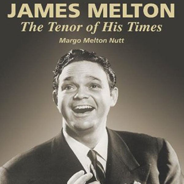 James Melton Lecture at the Museum James Melton the Tenor of His Time Living