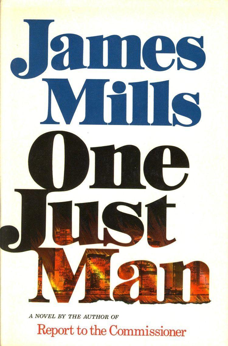 James Mills (author) One Just Man a novel James Mills Amazoncom Books