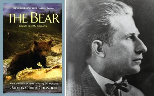 James Oliver Curwood The bear The Grizzly king by James Oliver Curwood