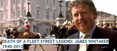 James Whitaker (journalist) Fleet Street legend39 James Whitaker dies aged 71 Editors