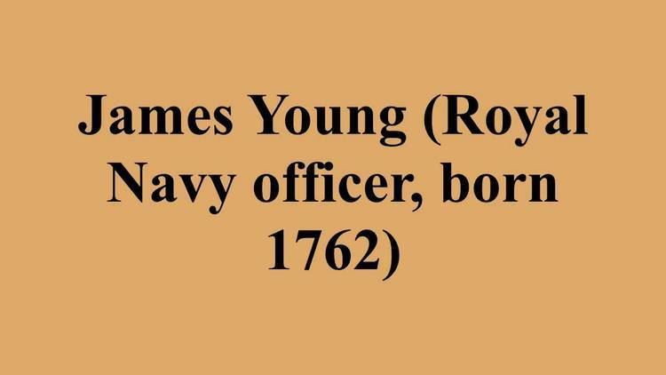 James Young (Royal Navy officer, born 1762) James Young Royal Navy officer born 1762 YouTube