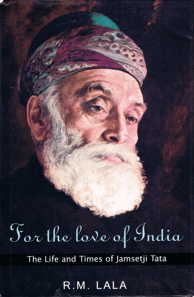 Jamsetji Tata For the Love of India The Life and Times of Jamsetji Tata