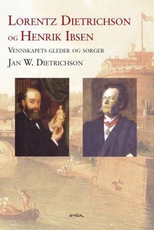 Jan W. Dietrichson Lorentz Dietrichson og Henrik Ibsen av Jan W Dietrichson Heftet