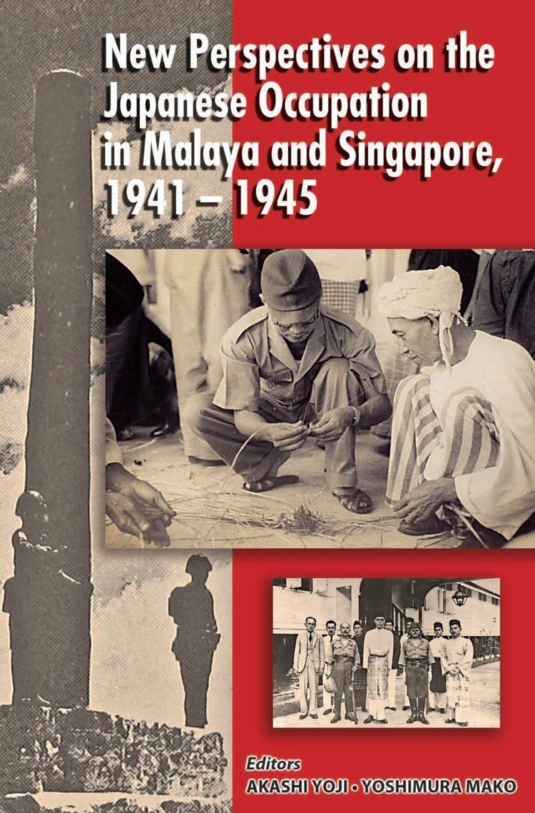 Japanese occupation of Malaya New Perspectives on the Japanese Occupation of Malaya and Singapore