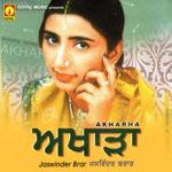 Jaswinder Brar Akharha Brar 2005 Jaswinder Brar Listen to Akharha Brar songs