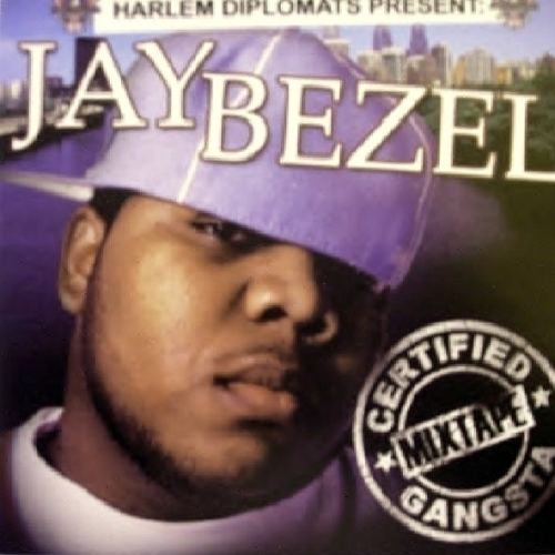 Jay Bezel Jay Bezel Certified Gangsta Mixtape Mixtape Stream Download