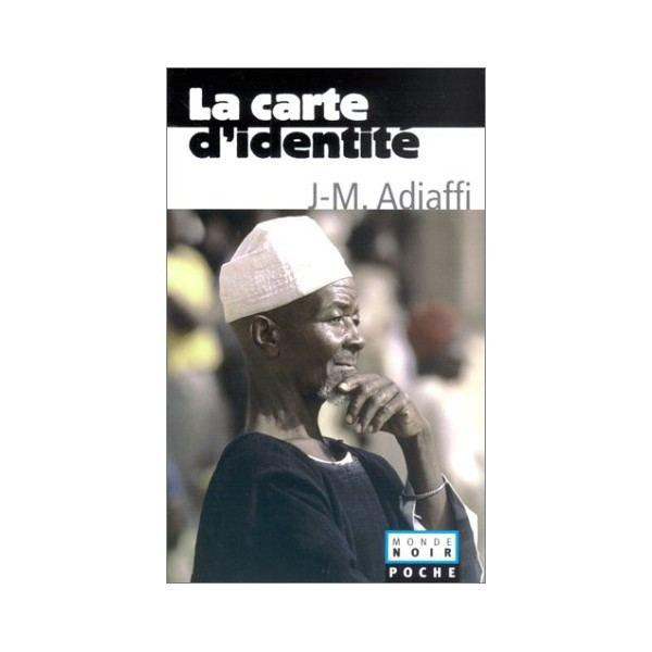 Jean-Marie Adiaffi La carte didentit de JeanMarie Adiaffi Livres La Boutique