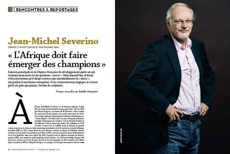 Jean-Michel Severino Interview de JeanMichel Severino lire dans Afrique Mditerrane