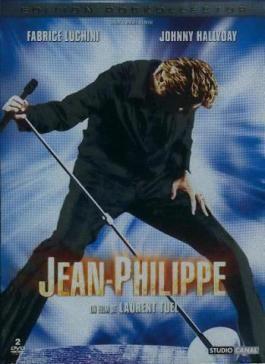 Jean-Philippe (film) Johnny Hallyday Le Web Les DVD de Johnny Hallyday Jean Philippe