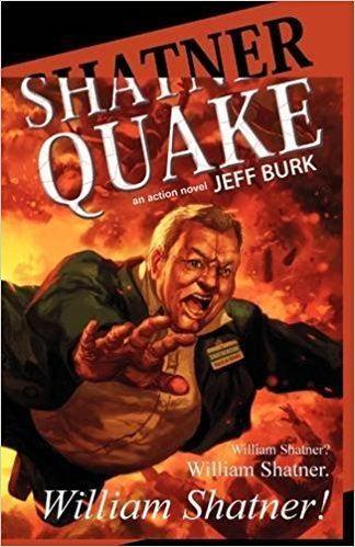 Jeff Burk Amazoncom Shatnerquake 9781933929828 Jeff Burk Books