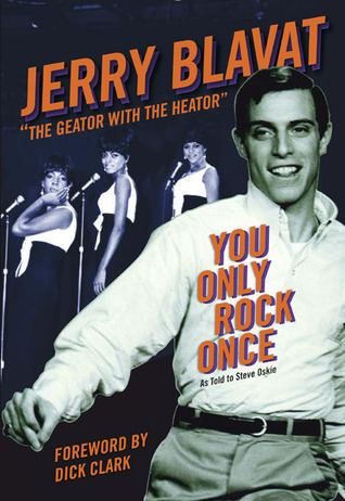 Jerry Blavat You Only Rock Once My Life in Music by Jerry Blavat