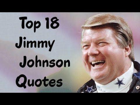 Jimmy Johnson (American football coach) Top 18 Jimmy Johnson Quotes The American football broadcaster