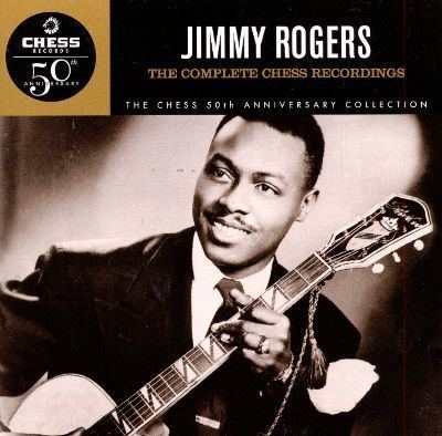Jimmy Rogers The Complete Chess Recordings Chess 50th Anniversary