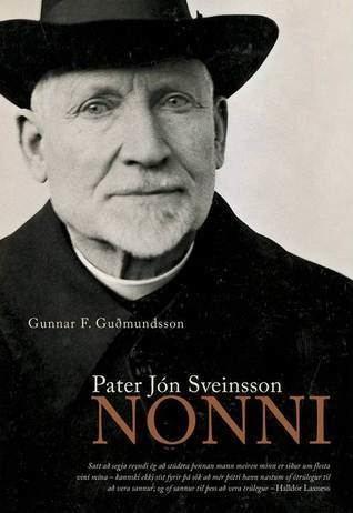 Jón Sveinsson Pater Jn Sveinsson Nonni by Gunnar F Gumundsson Reviews