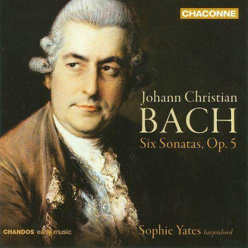 Johann Christian Bach Johann Christian Bach Six Sonatas Op 5 Sophie Yates Songs