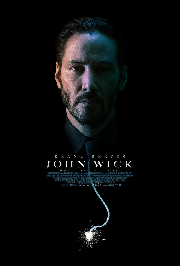 John Wick John Wick Poster Keanu Reeves39 Fuse Is Lit and Ready to Explode