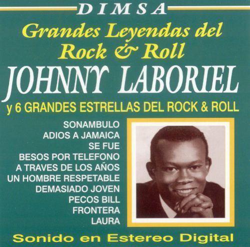 Johnny Laboriel Johnny Laboriel y 6 Grandes Estrellas del Rock Roll Johnny