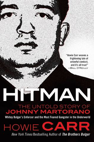 Johnny Martorano Hitman The Untold Story of Johnny Martorano Whitey Bulgers
