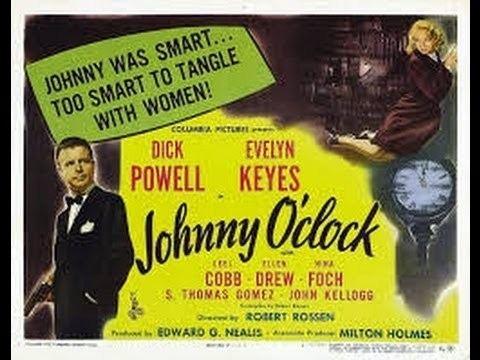 Johnny O'Clock 1947 Johnny OClock Dick Powell Paul Kelly Ann Doran YouTube