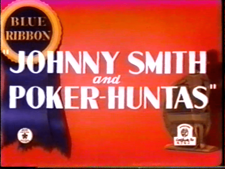 Johnny Smith and Poker-Huntas Supervised By Fred Avery Tex Averys Warner Brothers Cartoons