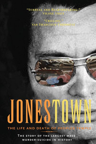 Jonestown: The Life and Death of Peoples Temple Jonestown The Life and Death of Peoples Temple Movie Review 2006