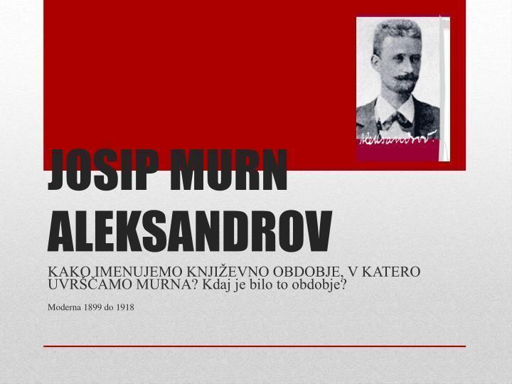 Josip Murn PPT JOSIP MURN ALEKSANDROV PowerPoint Presentation