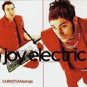 Joy Electric wwwchristianmusiccomPHOTOSjoyelectricalbum1jpg