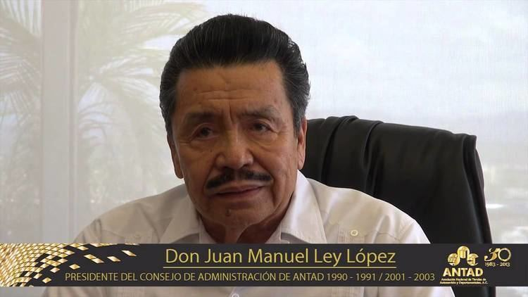 Juan Manuel Ley Don Juan Manuel Ley LopezTestimonialANTAD 30 Aniversario