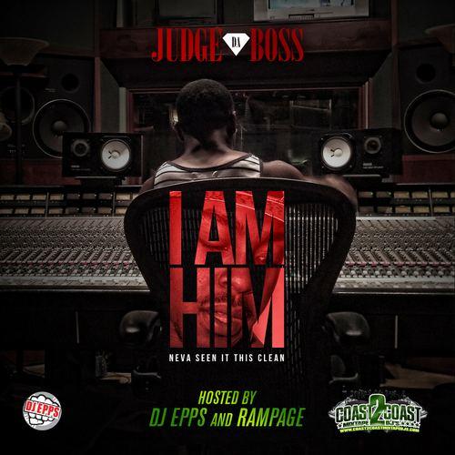 Judge Da Boss Judge Da Boss I Am Him Hosted by No DJ Mixtape Stream