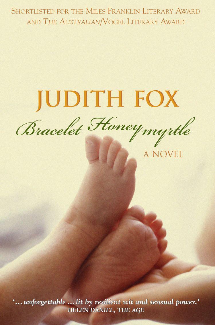 Judith Fox (author) Bracelet Honeymyrtle Judith Fox 9781865088686 Allen Unwin