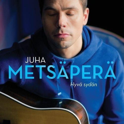 Juha Metsapera Hyv sydn Albumi Juha Metsper Musiikki CDONCOM
