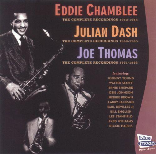 Julian Dash Eddie Chamblee Julian Dash Joe Thomas The Complete Recordings
