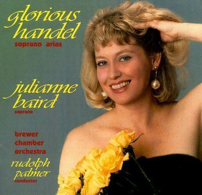 Julianne Baird Glorious Handel Soprano Arias Julianne Baird Songs