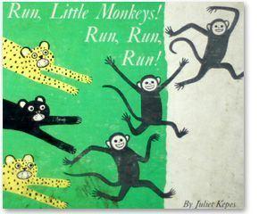 Juliet Kepes RUN LITTLE MONKEYS RUN RUN RUN JULIET KEPES Children39s book