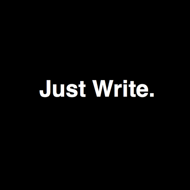 Just Write Dont Fear Writing Just Write HASTAC