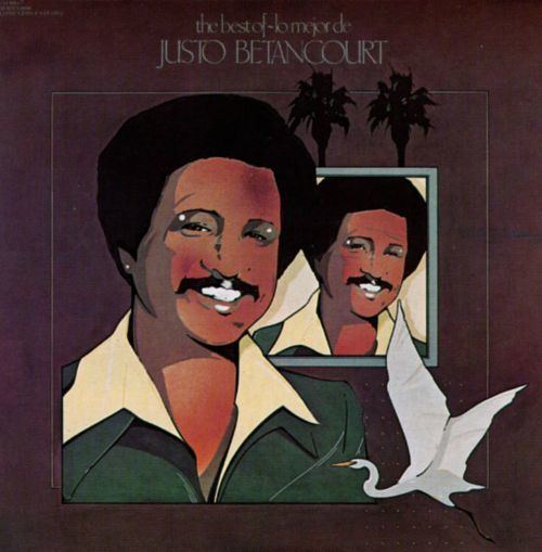 Justo Betancourt The Best of Justo Betancourt Justo Betancourt Songs Reviews